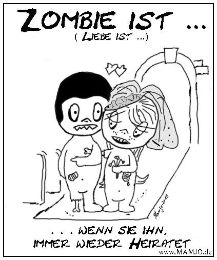 010 Zombie ist . . . wenn sie ihn immer wieder heiratet liebe ist mamjo mamjo.de